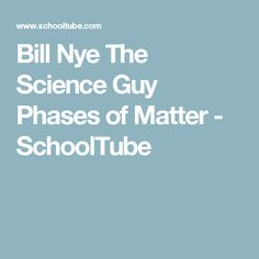video eadaecf Bill Nye The Science Guy Phases of Matter