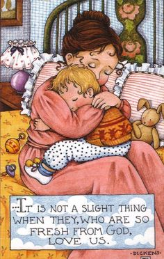Image result for it is not a slight thing when they, who are so fresh from god, love us.