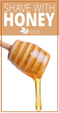 Shave With Honey - All Natural Home and Beauty #honey #shave #naturalbeauty