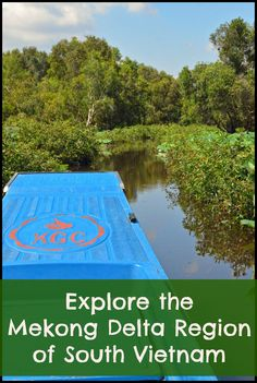 The Mekong Delta region in South Vietnam is still relatively undiscovered by tourists and is rich with culture and natural beauty