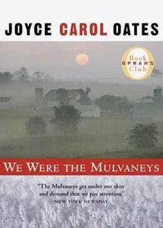 We Were the Mulvaneys by Joyce Carol Oates - 2001 pick