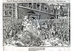 Execution of Anne du Bourg in The Massacre of Mérindol took place in when Francis I of France ordered the Waldensians of the city of Mérindol, who were affiliated to Protestantism, to be punished for dissident religious activities. Religion, Francis I, Tudor Era, French History, Expositions, Persecution, History Books, France, 16th Century