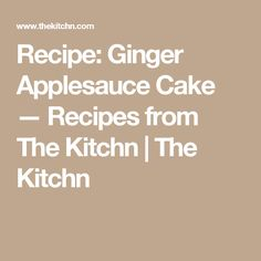 ginger applesauce cake recipes from the recipe ginger applesauce ...
