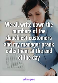 We all write down the numbers of the douchiest customers and my manager prank calls them at the end of the day Prank Phone Numbers, Prank Call Numbers, Numbers To Call, Funny Prank Calls, Funny Pranks, Funny Texts, Phone Pranks, Funny Things, Funny Stuff