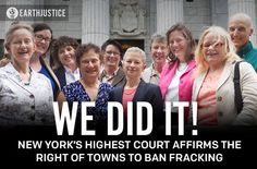 """HUGE NEWS! In a resounding victory that will ripple across the nation, New York's highest court has just upheld the right of towns to ban fracking within their borders! Our attorneys represented the small town of Dryden, NY in a furious legal battle with the oil and gas industry, and in the end justice prevailed! http://earthjustice.org/news/press/2014/ny-communities-triumph-over-fracking-industry-in-precedent-setting-case "" -Earthjustice"
