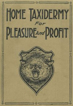 The Project Gutenberg eBook, Home Taxidermy for Pleasure and Profit, by Albert B. Farnham
