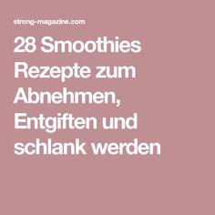 28 Smoothies Rezepte zum Abnehmen, Entgiften und schlank werden