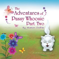 """Congratulations Marion Duthie on the release of """"The Adventures of Pussy Whoosie Part Two"""" #newreleases"""