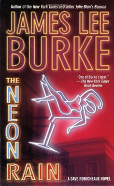 20 best the neon rain by james lee burke images james lee burke james lee dave robicheaux pinterest