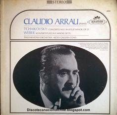 Discoteca Nacional Chile: Claudio Arrau, Philharmonia Orchestra, Alceo Galliera – Tchaikovsky: Concerto No. 1 In B Flat Minor, OP. 23; Weber: Konzertstuck In F Minor, OP. 79