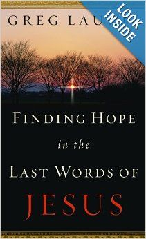 Finding Hope in the Last Words of Jesus by Greg Laurie Greg Laurie, Easter Books, Christ Is Risen, Words Of Jesus, Christian Living, Book Authors, Used Books, Inspirational Gifts, Book Recommendations