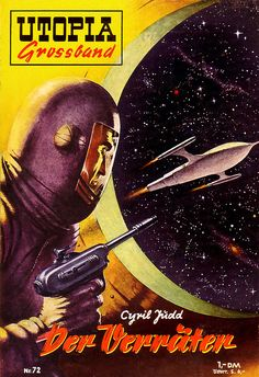 Der Verräter (Gunner Cade) by Cyril Judd (C. M. Kornbluth and Judith Merril), Utopia Grossband No. 72 (Germany: Pabel, 1952)