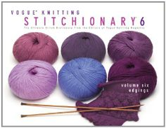 Vogue Knitting Stitchionary: Edgings, http://www.amazon.it/dp/1936096226/ref=cm_sw_r_pi_awd_ORqKsb1T78KAY