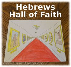 Hebrews Hall of Faith (illustrated by children) - http://susanevans.org/blog/hebrews-hall-of-faith/