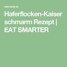 Haferflocken-Kaiserschmarrn Rezept | EAT SMARTER