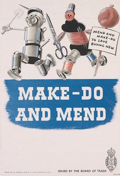 Make do and mend -- WWII propaganda poster (Great Britain, UK), c. Vintage Advertisements, Vintage Ads, Vintage Sewing, Vintage Posters, Retro Posters, Retro Advertising, Vintage Images, Vintage Style, Make Do And Mend
