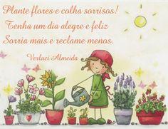PLANTE FLORES E COLHA SORRISOS!!! - FlogVIP.net/verluci