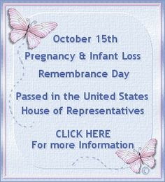 October 15th, Pregnancy and Infant Loss Remembrance Day.  Mission  Remembering Our Babies was created to provide support, education and awareness.