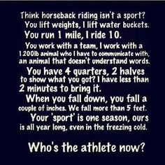 For all those people who don't believe horse back riding is a sport.