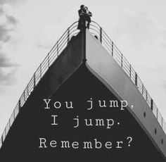 I love titanic. Once you get the talk I recommend watching it. ( aka grade 5 and up) (Best Movies) Romantic Movie Quotes, Best Movie Quotes, Film Quotes, Quotes Quotes, Jump Quotes, Romantic Sayings, Status Quotes, Crush Quotes, Famous Quotes
