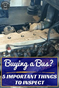 Buying a bus| school bus conversion| Before purchasing your school bus to convert, read these 5 important things to inspect. discoveringusbus.com