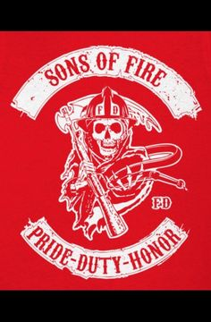 Sons of Fire Pride-Duty-Honor Firefighter Paramedic, Wildland Firefighter, Firefighter Quotes, Volunteer Firefighter, Firefighter Tattoos, Firefighters, Firefighter Images, Firefighter Decals, Firefighter Gifts