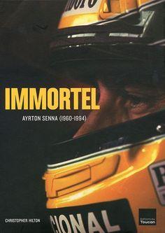 Ayrton Senna bibliography: Immortel Ayrton Senna (1960-1994) de Christopher Hilton,