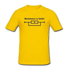 resistance is futile! T-skjorte | Spreadshirt | ID: 22429927