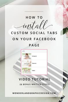 How To Install Custom Social Tabs On Your Facebook Page (Video Tutorial + Bonus Written Steps!) // Wonderland Graphic Design