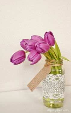 Tulips in a Mason Jar with lace, rhinestones, and a hand written note. Great gift idea, get well, teacher gift, neighbor gift, etc.