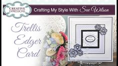 Sue Wilson shows you how to use the Trellis Edger as a frame. Items used: Trellis Edger CED6412 Family Tree CED1471 Striped Nasturium die CED1465 Pacific Oce...