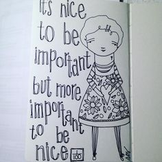 It's nice to be important but more important to be nice 1/100 for the #100dayproject ... Last year I made it to 52/100 and planning to do better this year! #whatrosdrew #drawing #artjournal