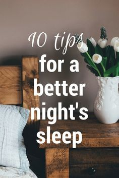 Struggling at night? Try these tips for a better night's sleep.