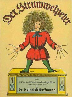 Oh my goodness. I completely forgot about this book! Used to read to allllll the time when I was little - Der Struwwelpeter