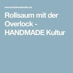 Rollsaum mit der Overlock - HANDMADE Kultur