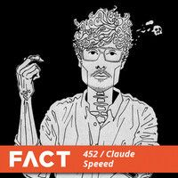 FACT Mix 452 - Claude Speeed (July '14) by FACT mag on SoundCloud