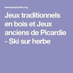 Jeux traditionnels en bois et Jeux anciens de Picardie - Ski sur herbe