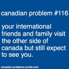 Canada Oh Canada. Canadian Problem Or they do visit you in Ontario. And while here for 2 weeks want to see Niagara Falls, the mountains and visit Disneyland in Florida, USA Canada Memes, Canada Funny, Canada 150, Canadian Things, I Am Canadian, Canadian Humour, Meanwhile In Canada, Are You Serious, True North