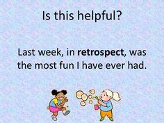 Retrospect - reviewing what happened last week