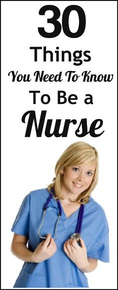 Here Are 30 Essential Things Every New Nurse Should Know Now:  Http://www.nursebuff.com/2014/08/30 Things You Need To Know To Be A Nurse/