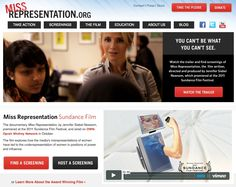 Miss Representation. The film explores how the media's misrepresentations of women have led to the underrepresentation of women in positions of power and influence. View trailer at http://missrepresentation.org/