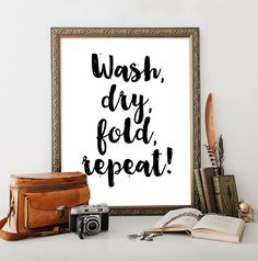 Wash, dry, fold, repeat!  This listing is for an INSTANT DOWNLOAD. No waiting and shipping fees. Its quick and convenient!  High resolution