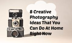 8 creative photography ideas you can do at home right now | www.ThePhotographyExpress.com