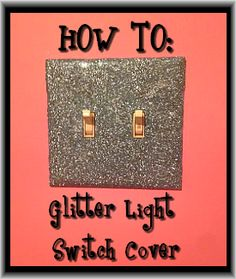 HOW TO: Glitter Light Switch Cover with Crafting Southern Diva