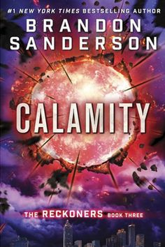 Reckoners #3: Calamity by Brandon Sanderson. Young Adult SciFI/Superheroes. New LDS Fiction