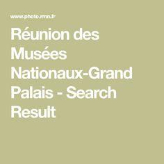 Réunion des Musées Nationaux-Grand Palais - Search Result