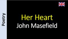 Poetry in English - Sanderlei Silveira: John Masefield - Her Heart