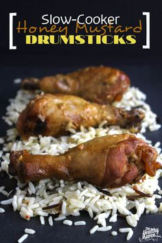 Slow-Cooker Honey Mustard Drumsticks ~ 10 chicken drumsticks (any kind of chicken would work e.g. breasts) 4 T dijon mustard 3 T honey 1/2 tsp garlic powder 1/2 tsp onion powder 1 T water Instructions  1. Mix together all sauce ingredients.  2. Add chicken to slow-cooker and coat with sauce.  3. Cook on high for 3-4 hours