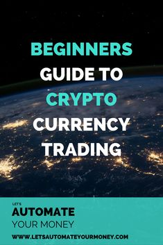 A BEGINNERS GUIDE TO CRYPTOCURRENCY TRADING