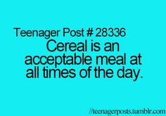 had cereal for breakfast and lunch and probably will have it for dinner 2